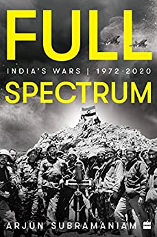 Full Spectrum : India's Wars (1972-2020) – Book Review