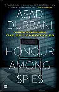 Book review : 'Honour Among Spies' by Lieutenant General Asad Durrani